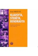"Irena Mikšytė. ""Klausyta, stebėta, bendrauta"" Muzikinė publicistika  (1957-2007 m.)"